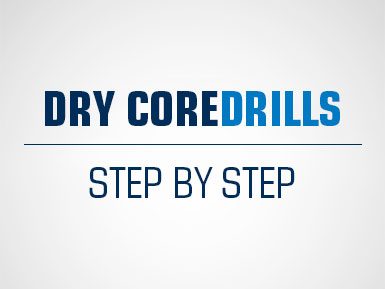Dry Core Drills - Step By Step